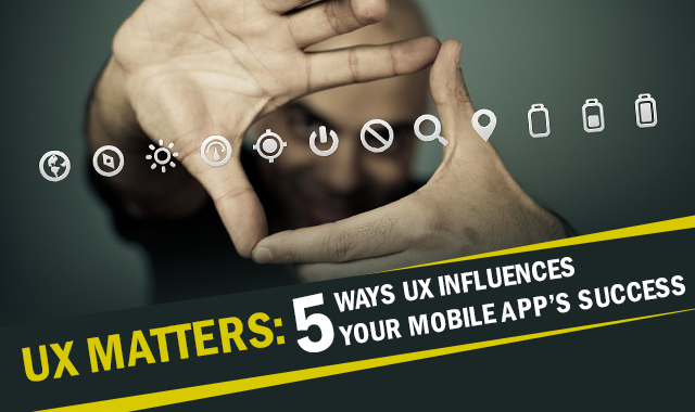 UX Influeneces Mobile App Users.
