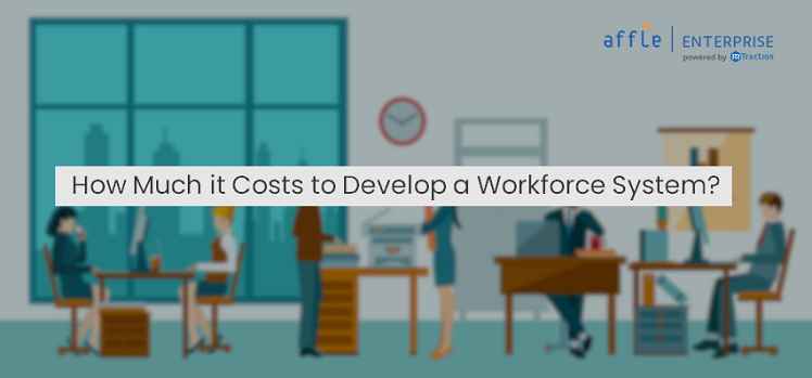 Cost to Develop a workforce system