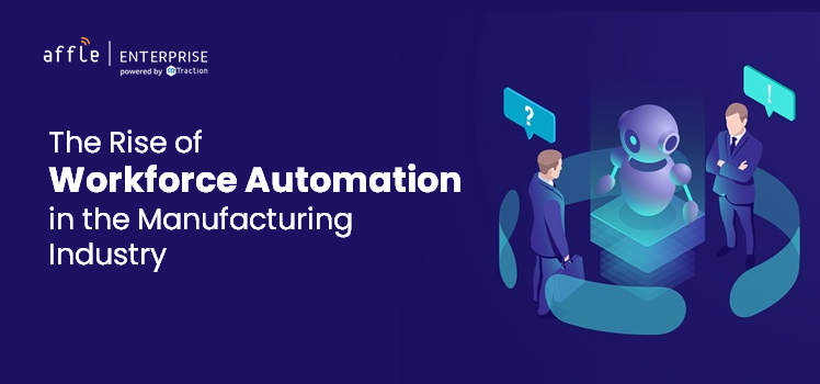 Workforce Automation, The Rise of Workforce Automation in the Manufacturing Industry