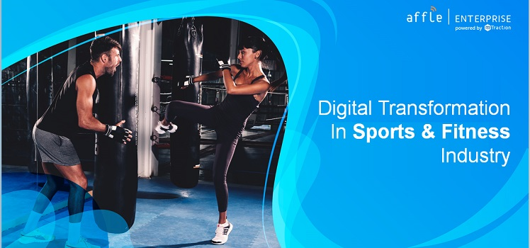 , How Digital Transformation is Helping Improve the Sports & Fitness Industry?