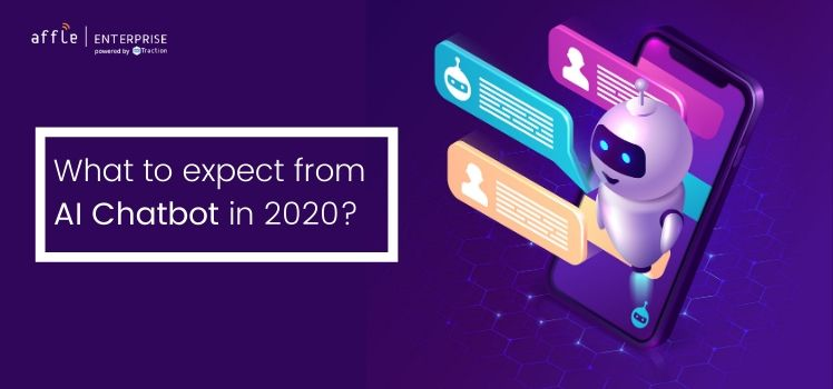 , What Enterprises can expect from an AI Chatbot in 2020?